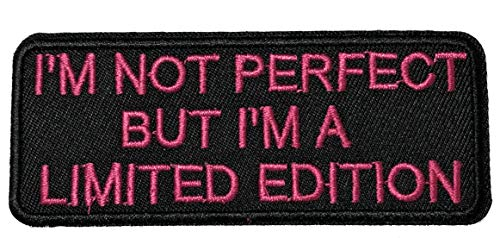 I'm NOT Perfect BUT I'm A Limited Edition Pink Text Embroidered Patch Iron or Sew-on Tactical Military Morale Lady Girl Biker Motorcycle Funny Humor Saying Quote Series Emblem Badge -