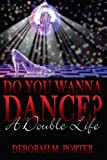 Do You Wanna Dance?, Deborah M. Porter, 1438923635