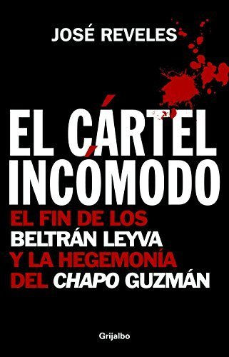 Cartel Incomodo, El (Spanish Edition) by Reveles, Jose (2010 ...