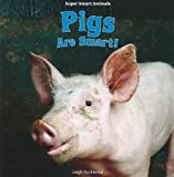 Pigs Are Smart!, Leigh Rockwood, 1435898346