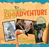 The Complete Zoo Adventure, Gary Parker and Mary Parker, 089051500X