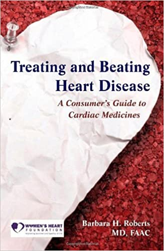 Book Treating And Beating Heart Disease: A Consumer's Guide To Cardiac Medicines by Barbara H. Roberts (2008-03-25)