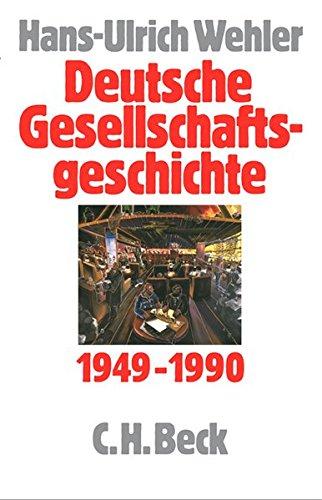 Deutsche Gesellschaftsgeschichte  Bd. 5: Bundesrepublik und DDR 1949-1990
