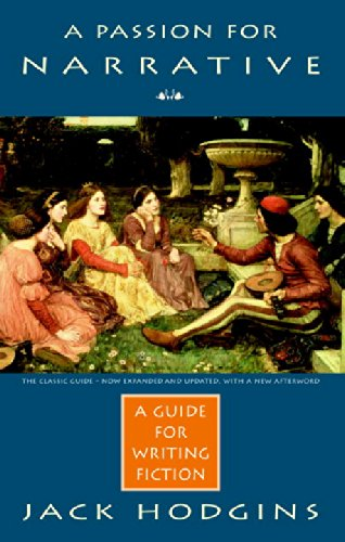 A Passion For Narrative: A Guide To Writing Fiction - Revised Edition