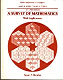 A Survey of Mathematics with Applications, Allen R. Angel and Stuart R. Porter, 0201103028