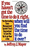 If You Haven't Got the Time to Do It Right, When Will You Find the Time to Do It Over?, Jeffrey J. Mayer and Jeffrey J. Mayer, 0671733648
