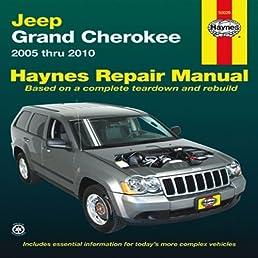 jeep grand cherokee 2005 thru 2010 haynes repair manual editors rh amazon com Jeep Cherokee XJ Modifications 2010 jeep grand cherokee workshop manual