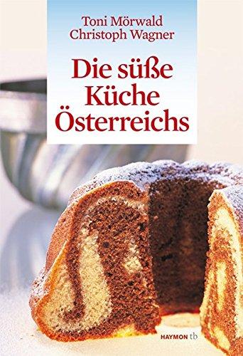 Die süße Küche Österreichs (HAYMON TASCHENBUCH)