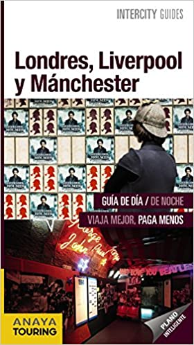Londres, Liverpool y Manchester Intercity Guides - Internacional: Amazon.es: Anaya Touring, Elisa Blanco Barba: Libros