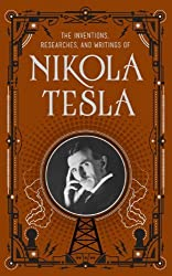 The Inventions, Researches and Writings of Nikola Tesla (Barnes & Noble Leatherbound Classic Collection) by Nikola Tesla (2014) Hardcover