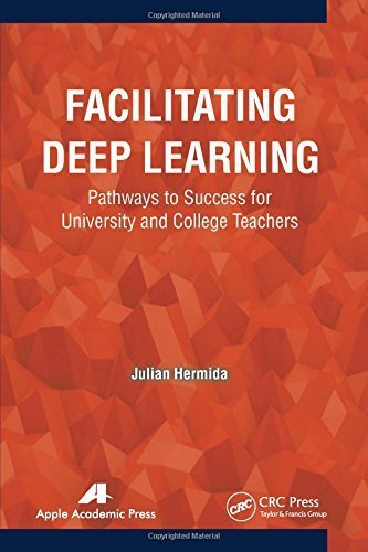 Facilitating Deep Learning: Pathways To Success For University And College Teachers 1st Edition By Hermida, Julian 2014 Hardcover