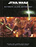 img - for Ultimate Alien Anthology: Star Wars Roleplaying Game book / textbook / text book