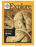 Explore Common Core State Standards Writing Grade 7, Suzanne Borner and Joanne Connon, 1489531149