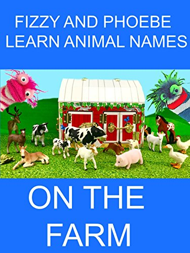 Fizzy and Phoebe Learn Animal Names at the Farm