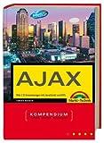 Das Ajax Kompendium - Web 2.0-Anwendungen mit JavaScript und XML (Kompendium / Handbuch)