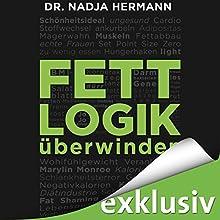 Fettlogik überwinden Hörbuch von Nadja Hermann Gesprochen von: Simone Kabst