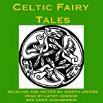 Celtic Fairy Tales: Traditional Stories from Ireland, Wales and Scotland | Joseph Jacobs