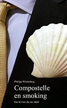 Compostelle en smoking (French Edition) by [Winterberg, Philipp]