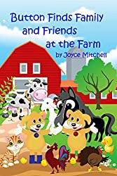 Children's Books: Button Finds Family and Friends at the Farm (Values E-book) (ADVENTURE & EDUCATION) (Preschool) (Beginner Reader Early Learning) (Animals & Adventure Children's Books)
