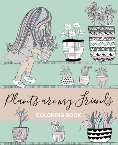 Plants Are My Friends Coloring Book