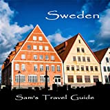 Sweden: Essential Travel Tips: all you need to know