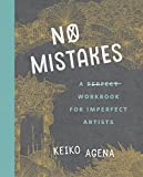 #6: No Mistakes: A Perfect Workbook for Imperfect Artists