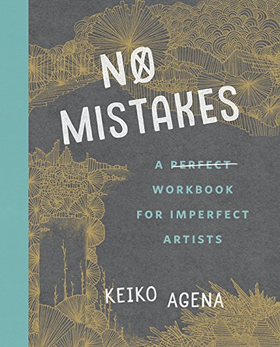 No Mistakes: A Perfect Workbook for Imperfect Artists by TarcherPerigee