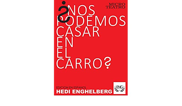 Amazon.com: ¿Nos Podemos Casar En El Carro?: Una Boda En El Mall (Spanish Edition) eBook: HEDI ENGHELBERG: Kindle Store