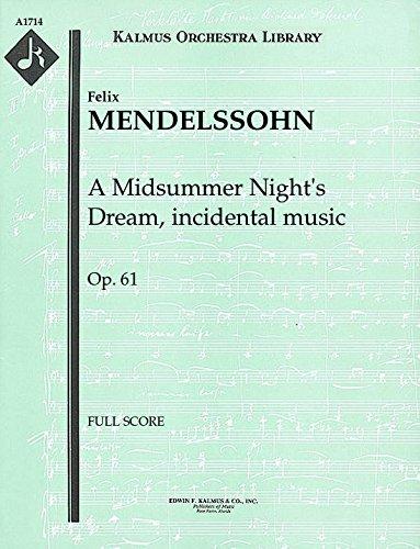 A Midsummer Night's Dream, incidental music, Op.61: Full Score [A1714] by E.F.Kalmus