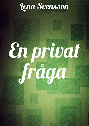 En privat fråga (Swedish Edition)