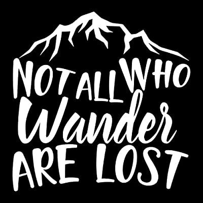 Not All Who Wander are Lost Vinyl Decal Sticker | Cars Trucks Vans SUVs Windows Walls Cups Laptops | White | 5.5 Inch | KCD2425: Automotive
