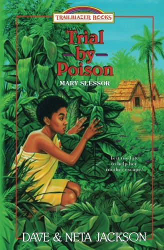 Trial by Poison: Introducing Mary Slessor (Trailblazer Books) (Volume 12)