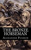 Download The Bronze Horseman: A Poem in Two Cantos in PDF ePUB Free Online