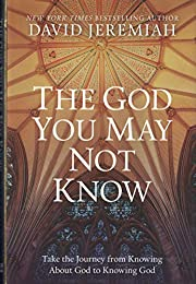 The God You May Not Know af David Jeremiah