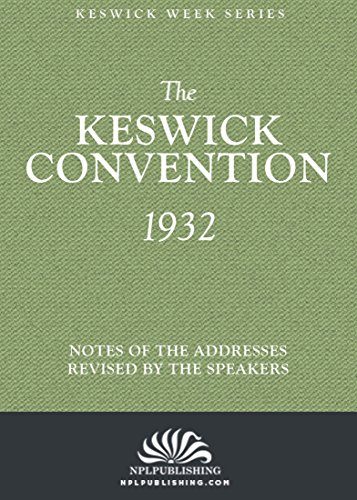the-keswick-convention-1932-notes-and-addresses-revised-by-the-speakers-the-keswick-week