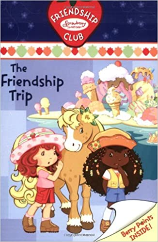 The Friendship Trip 3 Friendship Club Strawberry Shortcake