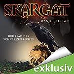Skargat: Der Pfad des schwarzen Lichts (Skargat 1) | Daniel Illger