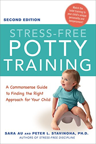 (Stress-Free Potty Training: A Commonsense Guide to Finding the Right Approach for Your Child)