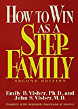 How To Win As A Stepfamily (English Edition)