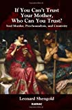 If You Can't Trust Your Mother, Whom Can You Trust?, Leonard Shengold, 1780491093