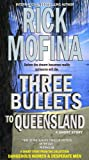 Three Bullets To Queensland by Rick Mofina front cover
