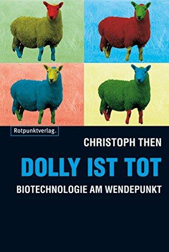 Dolly ist tot: Biotechnologie am Wendepunkt