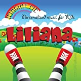 Imagine Me - Personalized just for Liliana - Pronounced ( Lil-Lee-Aun-Ah ) by Personalized Kid Music