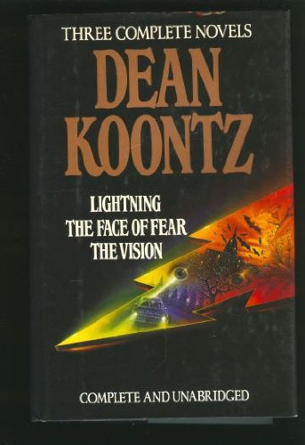 Koontz: Three Complete Novels, Lightning, The Face Of Fear and The Vision, Koontz, Dean