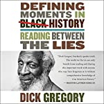 Defining Moments in Black History: Reading Between the Lies | Dick Gregory