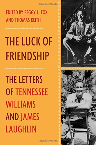 The Luck of Friendship: The Letters of Tennessee Williams and James Laughlin