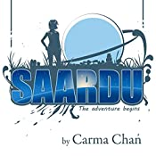 The Saardu Adventure Begins: Saardu, Book 1 | Carma Chan
