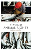 img - for Beyond Animal Rights: Food, Pets and Ethics (Think Now) book / textbook / text book
