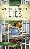 Download Where the Truth Lies (Massachusetts Mayhem Mystery) in PDF ePUB Free Online