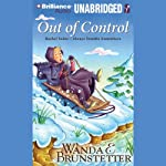 Out of Control: Always Trouble Somewhere Series, Book 3 | Wanda E. Brunstetter